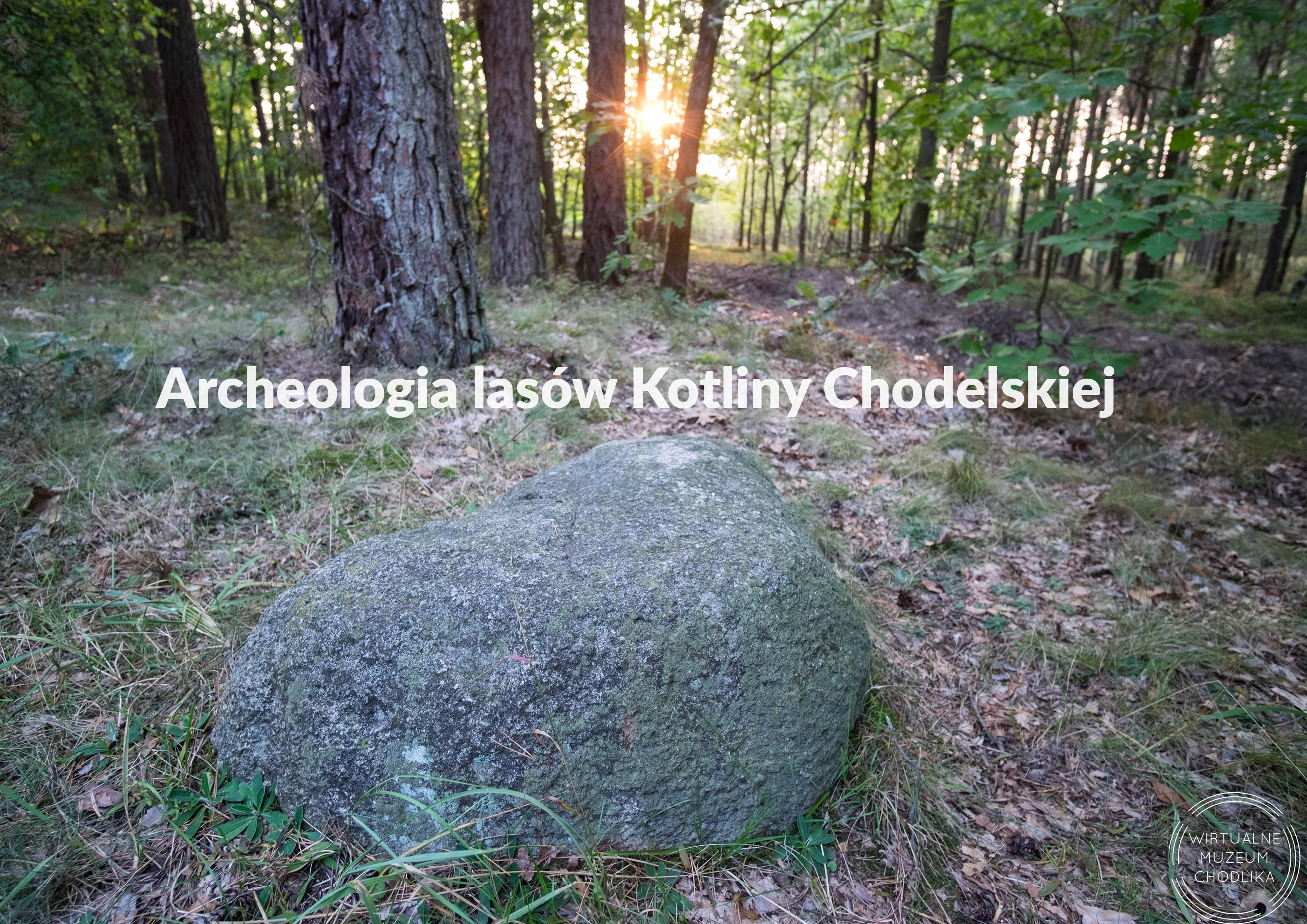 archeologia-lasow-kotliny-chodelskiej